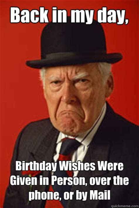 Old Man Birthday Meme - image gallery old man birthday meme