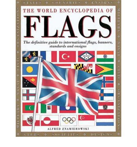 Flags Of The World Encyclopedia | the world encyclopedia of flags alfred znamierowski