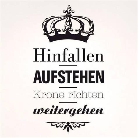 Spruch Krone Richten by Die 25 Besten Ideen Zu Aufstehen Krone Richten Auf