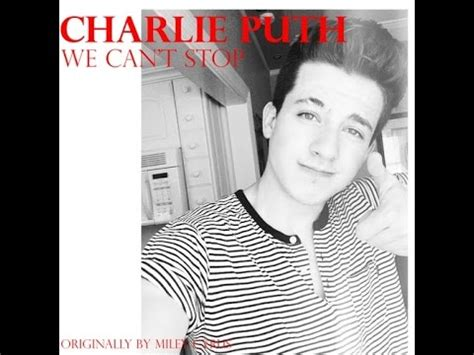 Charlie Puth We Can T Stop Mp3 | we can t stop miley cyrus cover charlie puth karaoke