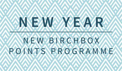 new year programme new year new birchbox points programme birchbox uk