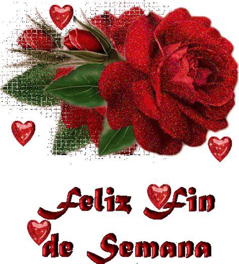 imagenes de flores para un amigo feliz fin de semana amigos rosas un buen finde