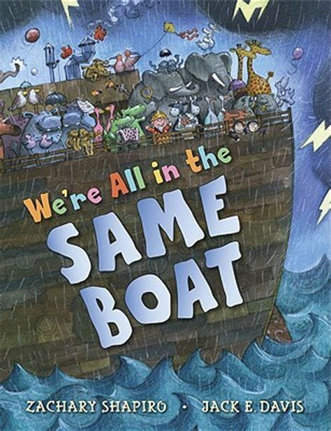 we are in we re all in the same boat by zachary shapiro