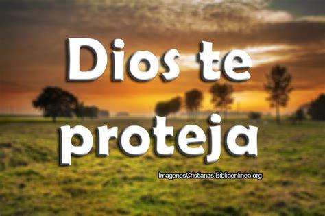 imagenes de que dios te proteja imagenes frases cristianas dios te proteja imagenes