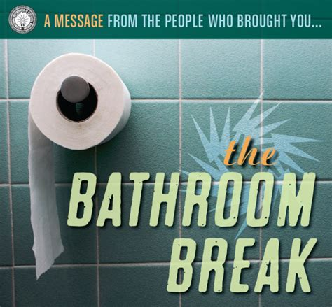 no bathroom breaks no on 32 mailer quot bathroom break quot