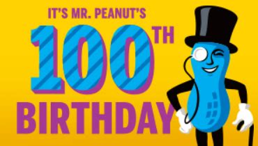 Birthday Sweepstakes - mr peanut s 100th birthday sweepstakes
