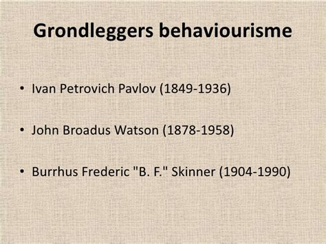 ivn petrovich pavlov y burrhus frederic skinner bijeenkomst 4 ontwikkelingspsychologie