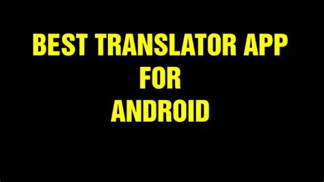 best translator app for android - Best Translation App For Android