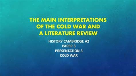 the cold war cambridge cambridge a2 history the main interpretations of the cold war and a