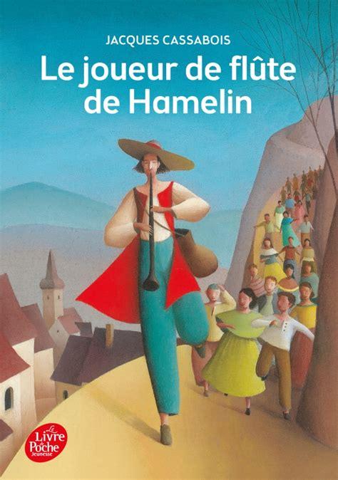 le joueur de flte 2244404587 le joueur de fl 251 te de hamelin six contes du temps jadis livre de poche jeunesse