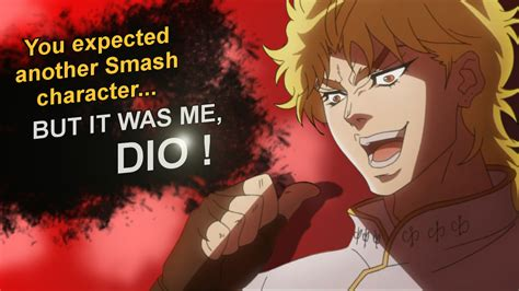 It Was Me Meme - dio smash dlc it was me dio know your meme