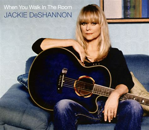jackie deshannon when you walk in the room takes ry cooder t bone burnett s speaking clock revue and more 171 american songwriter