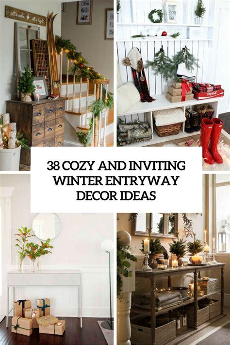 entry way decor ideas 38 cozy and inviting winter entryway d 233 cor ideas digsdigs
