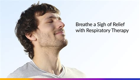 what can you give a for relief breathe a sigh of relief with respiratory therapy