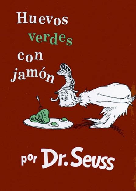 dr seuss huevos verdes 8448844807 huevos verdes con jam 243 n green eggs and ham by dr seuss hardcover barnes noble 174