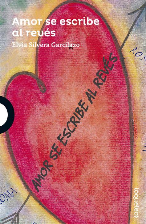 libro el amor del reves amor se escribe al rev 233 s