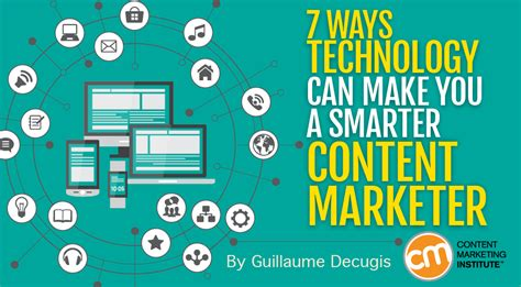 smarter technologies content marketers and technology 7 ways you can be smarter