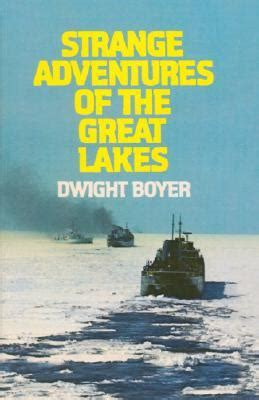 of the lakes great lakes books series books strange adventures of the great lakes by dwight boyer