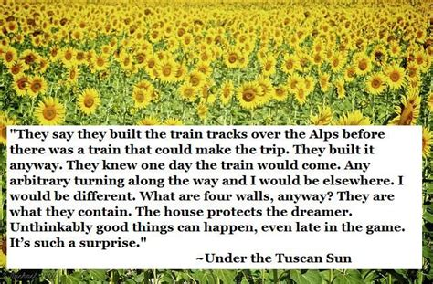 movie quotes under the tuscan sun under the tuscan sun quote inspire pinterest