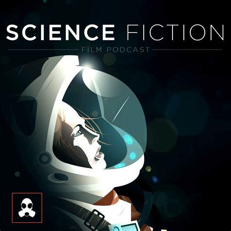 film fantasy science fiction science fiction film podcast free listening on podbean app