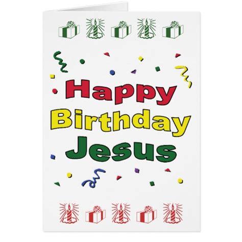 free printable birthday cards for jesus happy birthday jesus card zazzle