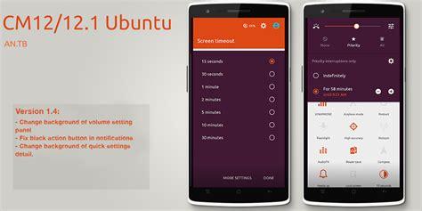 theme ubuntu apk download cm12 12 1 ubuntu theme v1 4 full apk