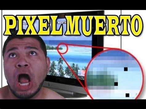 pou a muerto buen youtube como reparar pixeles muertos hazlo tu mismo