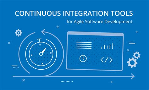 best continuous integration tool agile software development tools sam solutions