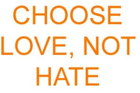images of love not hate responsible for equality and liberty r e a l choose