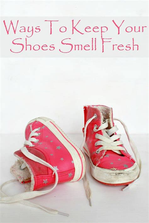 how to make your shoes not smell ways to keep your shoes smell fresh