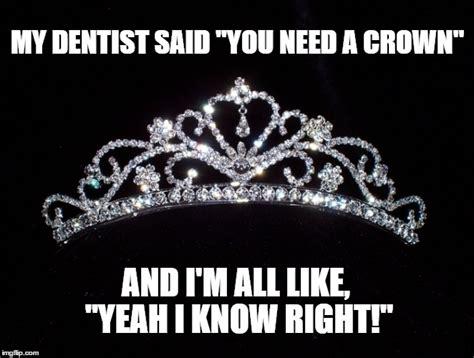 Dentist Crown Meme - princess crown imgflip