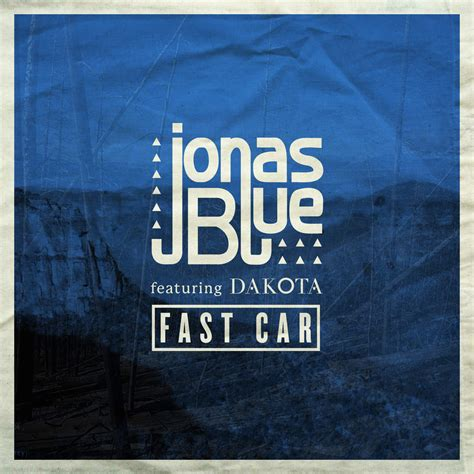 fast car testo jonas blue feat dakota fast car testo traduzione