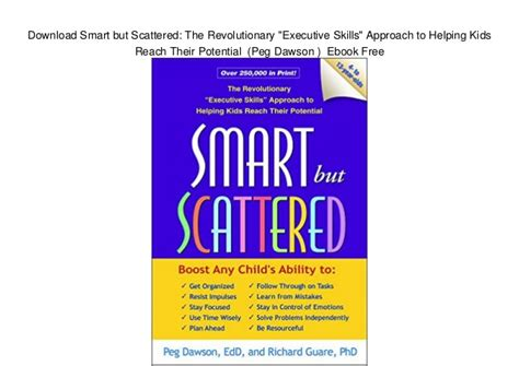 smart but scattered the revolutionary executive skills approach to helping reach their potential smart but scattered the revolutionary quot executive