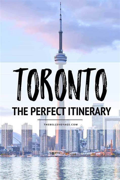 toronto canada  perfect itinerary   time