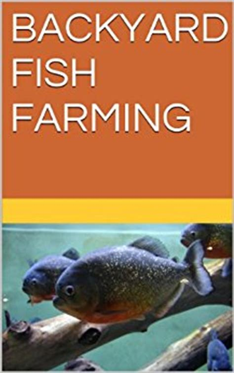 backyard fish farming backyard fish farming kindle edition by jayakumar shanmugam cookbooks food wine
