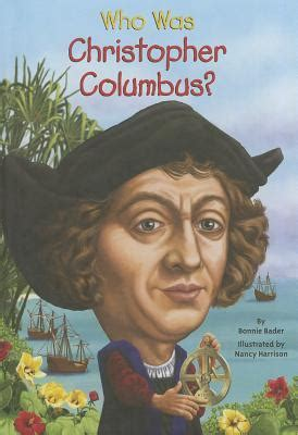 christopher columbus biography short summary who was christopher columbus by bonnie bader reviews
