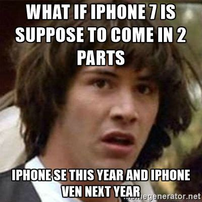 Iphone Memes - 7 memes to show your wretchedness after apple event