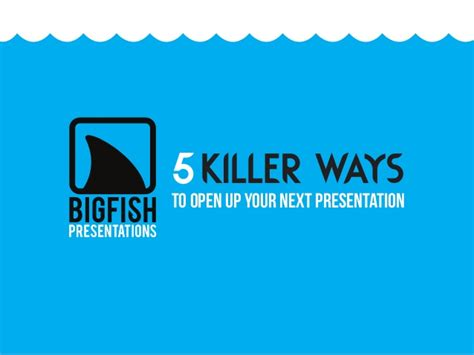 tips on presentation on pinterest presentation big fish 5 killer ways to open up your next presentation