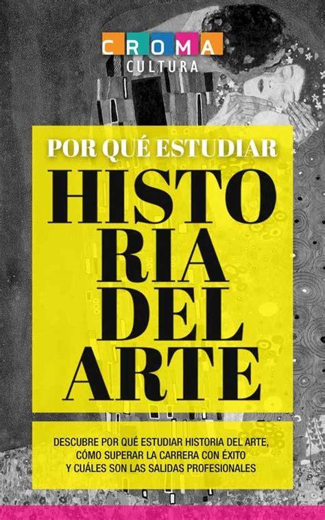 libro nuevo arte de la 10 aptitudes necesarias para estudiar historia del arte croma cultura