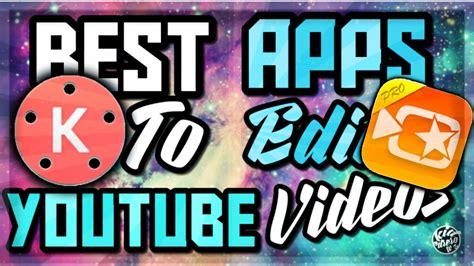 best vid best editing apps to edit edit on