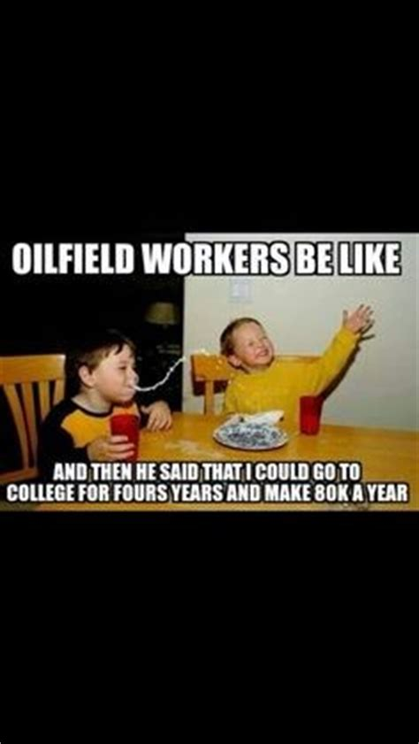 Funny Oilfield Memes - oil drilling funny quotes quotesgram