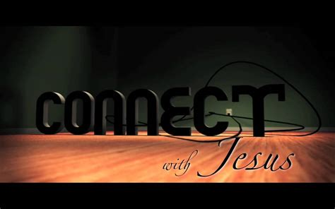with jesus connect with jesus mov