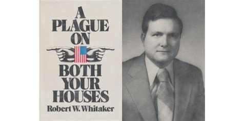 a plague on both your houses bob whitaker for president 187 national issues