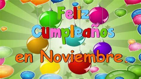 imagenes cumpleaños en noviembre feliz cumplea 241 os en noviembre youtube