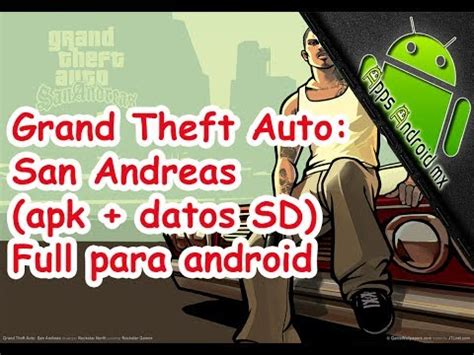 grand theft auto san andreas apk grand theft auto san andreas apk datos sd para android