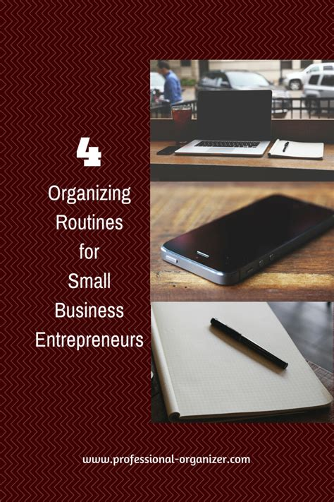 organizing business 4 organizing routines for small business entrepreneurs s professional organizing
