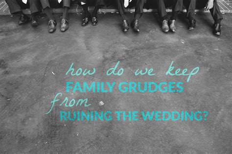 ask team practical i hated my wedding ask team practical dad s grudges a practical wedding