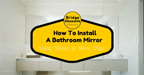 how to install a mirror in bathroom how to install a bathroom mirror bridge discounts