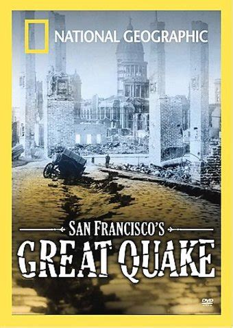 earthquake national geographic national geographic san francisco s great quake dvd