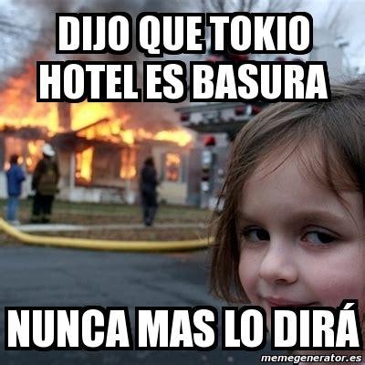 Meme Hotel - meme disaster girl dijo que tokio hotel es basura nunca